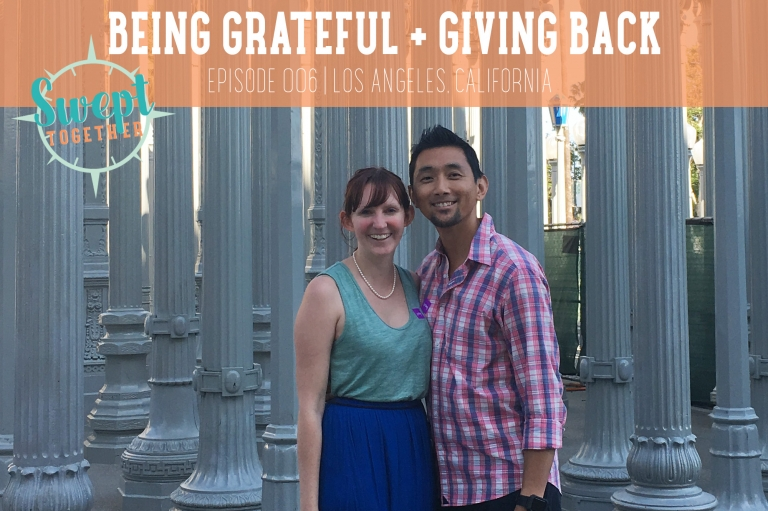 Swept Together Episode 6 Being Grateful + Giving Back