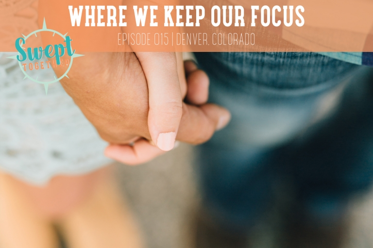 Swept Together Episode 15 Where We Keep Our Focus
