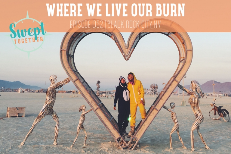Swept Together Episode 52 Burning Man