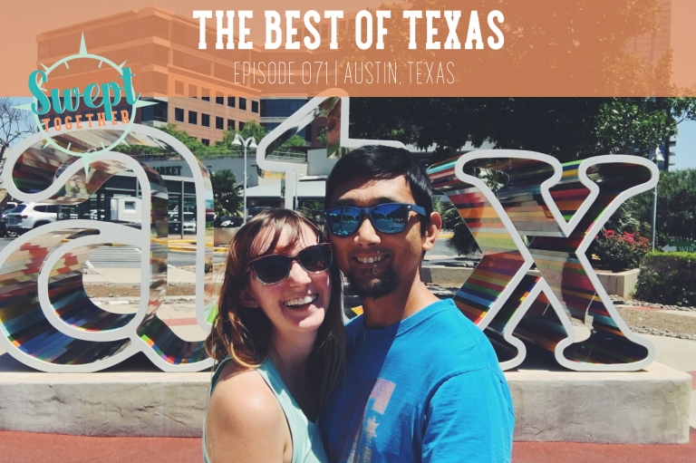 Swept Together Episode 71 Travel Tips for Texas