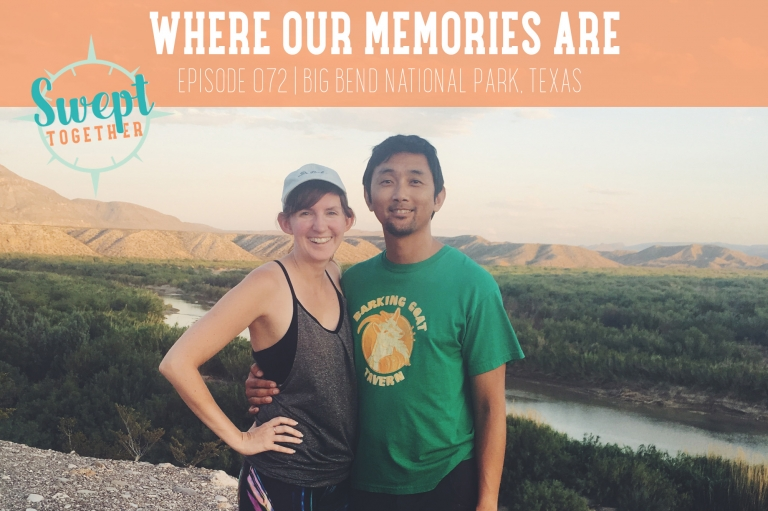 Episode 072 | Where Our Memories Are » Swept Together Podcast