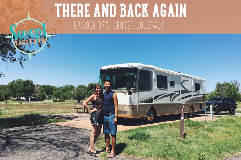 Swept Together Episode 73 Reflections on 13 Months of RV Life
